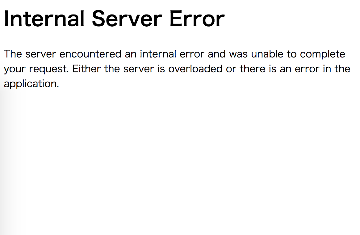 The server encountered an internal error and was unable to complete your request. Either the server is overloaded or there is an error in the application.